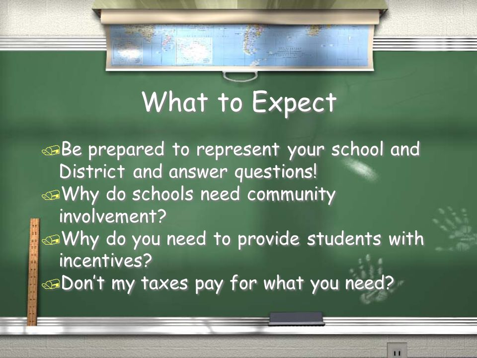 What to Expect / Be prepared to represent your school and District and answer questions.