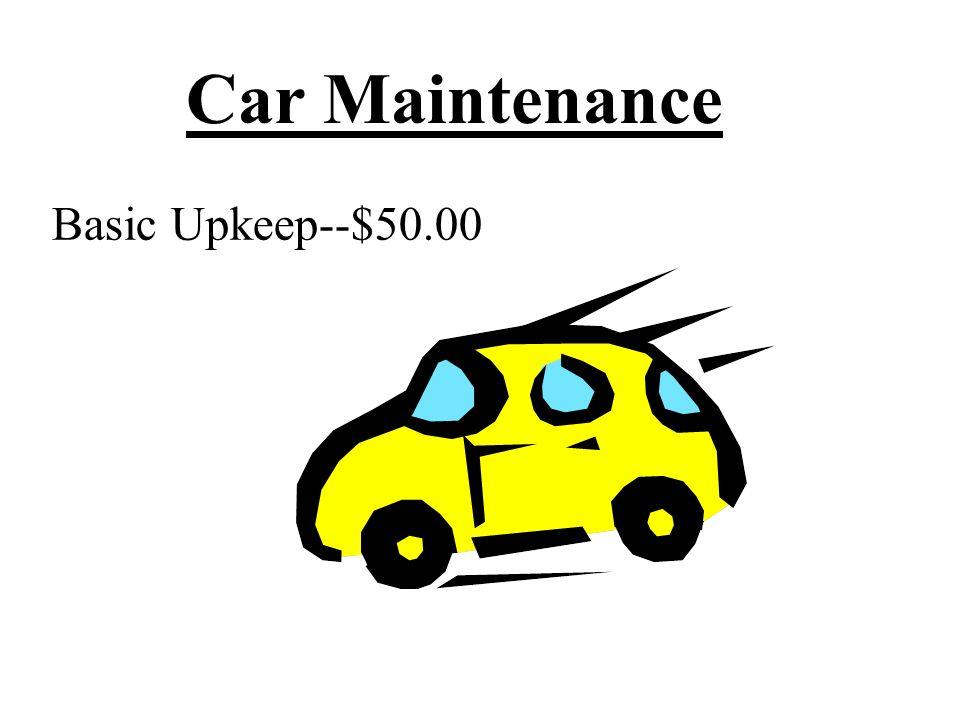 Car Maintenance Basic Upkeep--$50.00