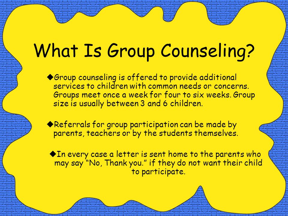 What Is Group Counseling? Group counseling is offered to provide additional services to children with common needs or concerns. Groups meet once a wee