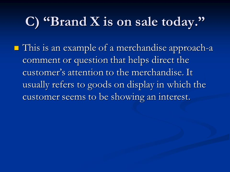 C) Brand X is on sale today.