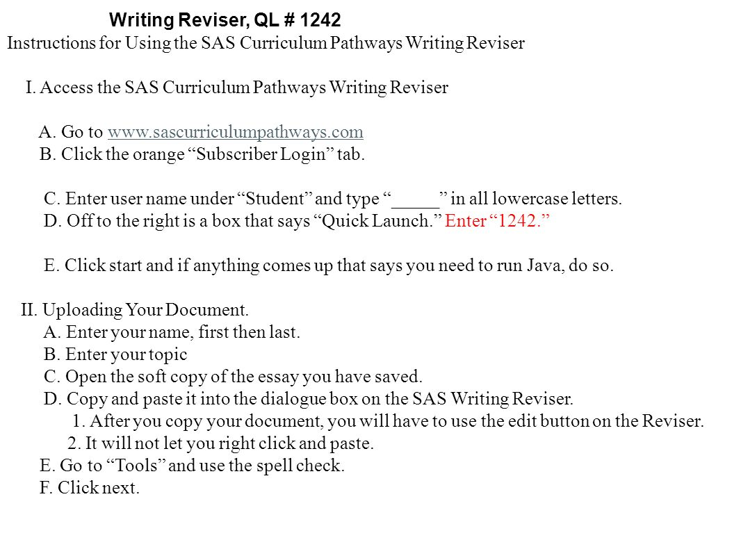 Writing Reviser, QL # 1242 Instructions for Using the SAS Curriculum Pathways Writing Reviser I. Access the SAS Curriculum Pathways Writing Reviser A.
