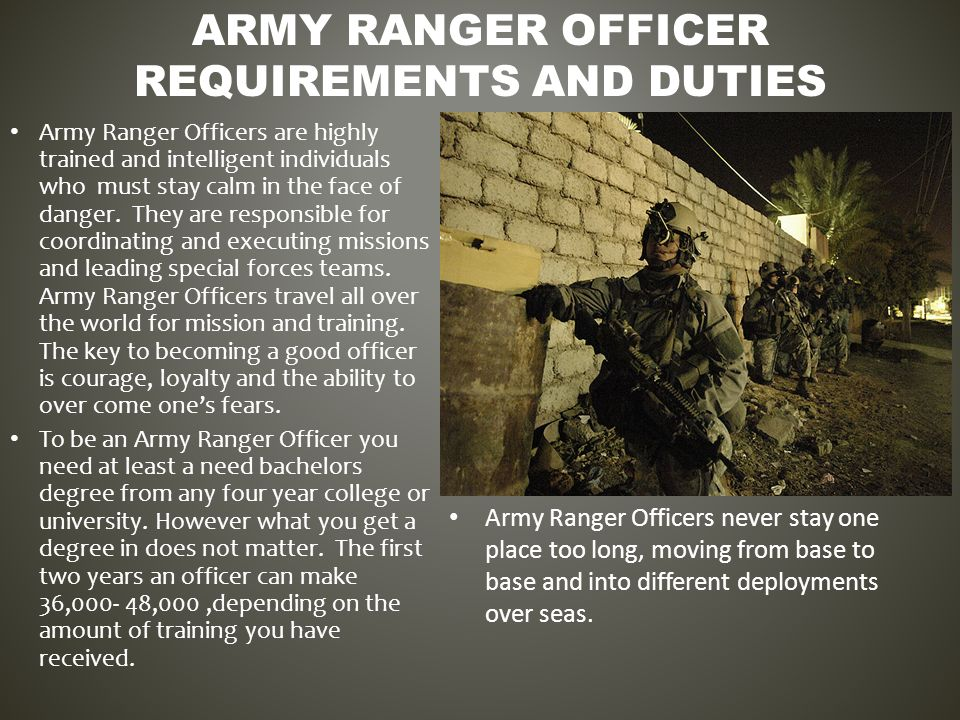 Army Ranger Officers are highly trained and intelligent individuals who must stay calm in the face of danger.
