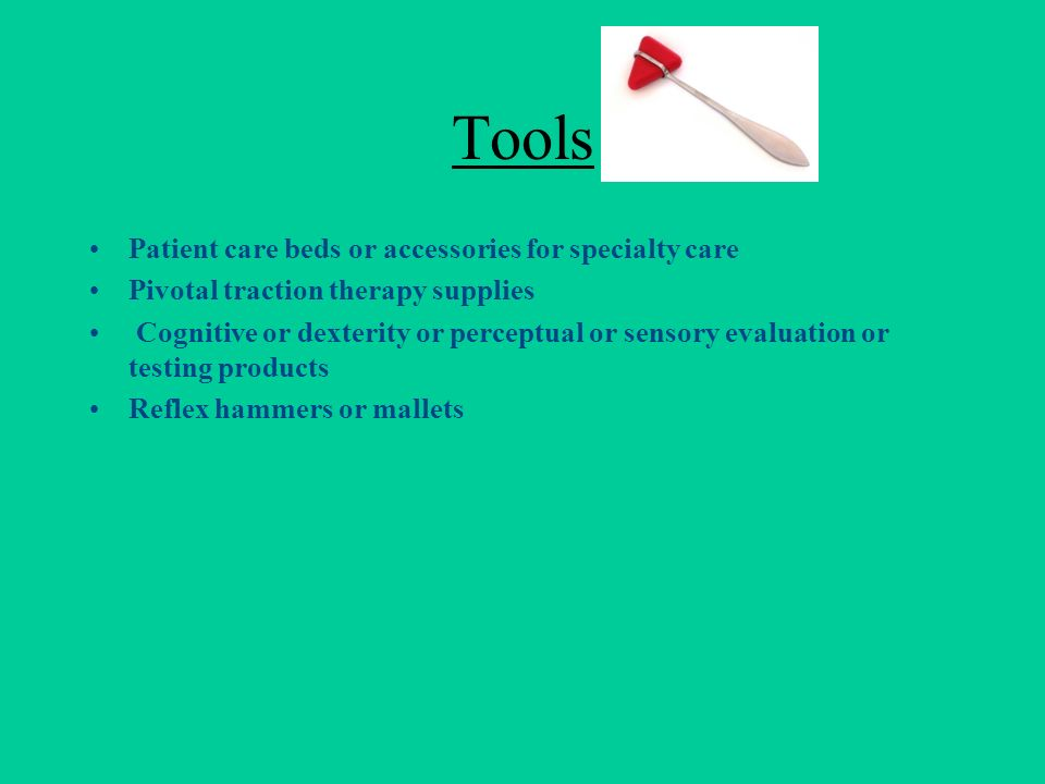 Tools Patient care beds or accessories for specialty care Pivotal traction therapy supplies Cognitive or dexterity or perceptual or sensory evaluation