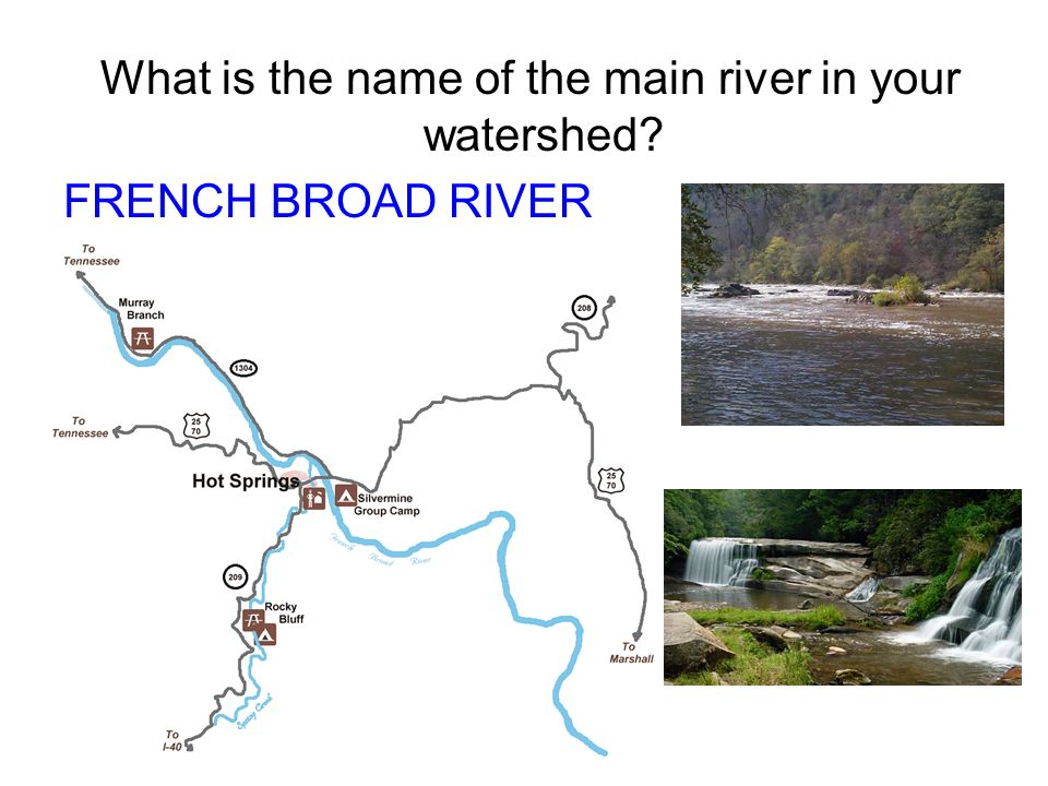 What is the name of the main river in your watershed? FRENCH BROAD RIVER