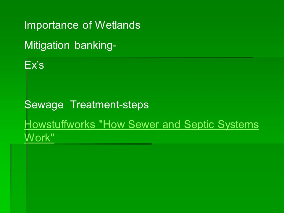 Importance of Wetlands Mitigation banking- Exs Sewage Treatment-steps Howstuffworks How Sewer and Septic Systems Work