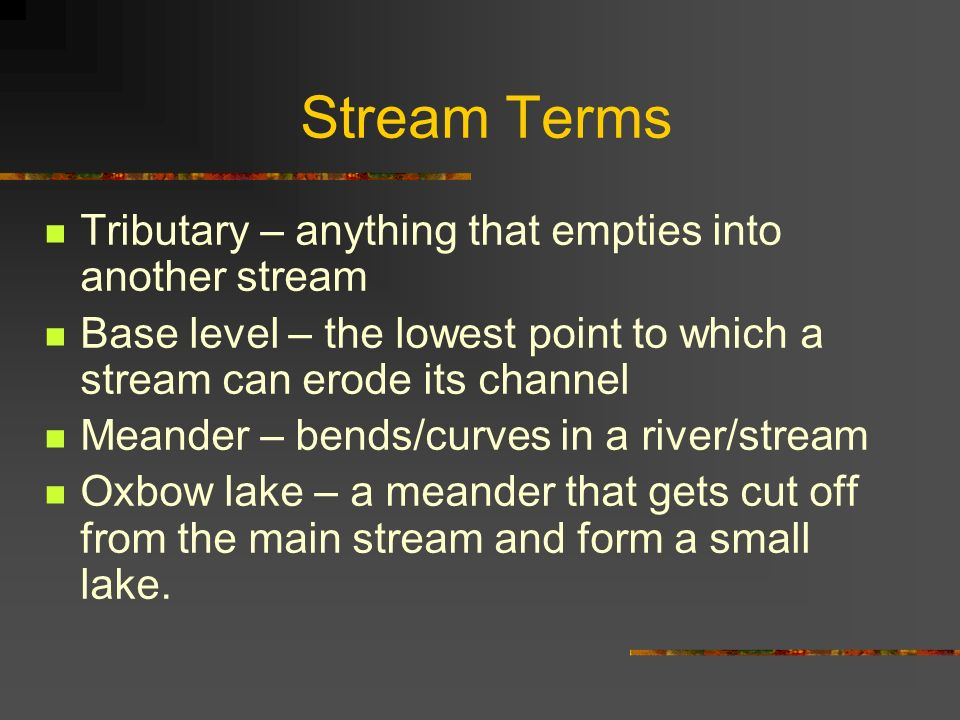 Stream Erosion The ability of stream to carry a load is dependent upon 2 factors: Competence - the largest particles the stream is transporting Capacity – the maximum load it can carry Steams generally erode V shaped valleys & channels in three ways Abrasion Grinding Dissolving soluble materials