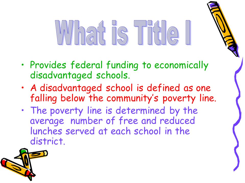 Provides federal funding to economically disadvantaged schools.