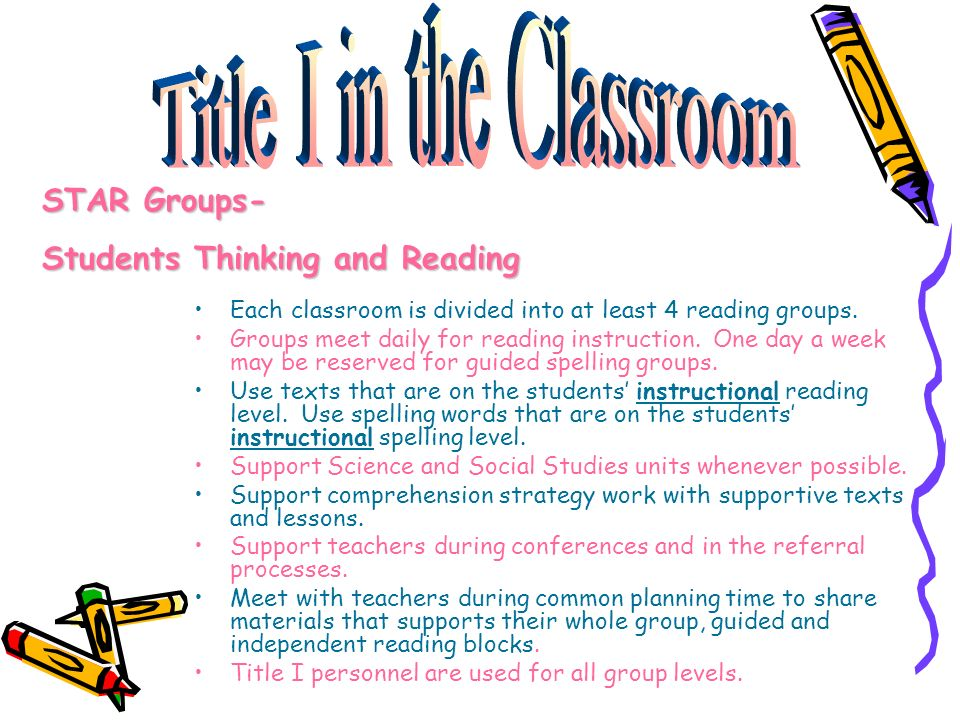 Each classroom is divided into at least 4 reading groups.