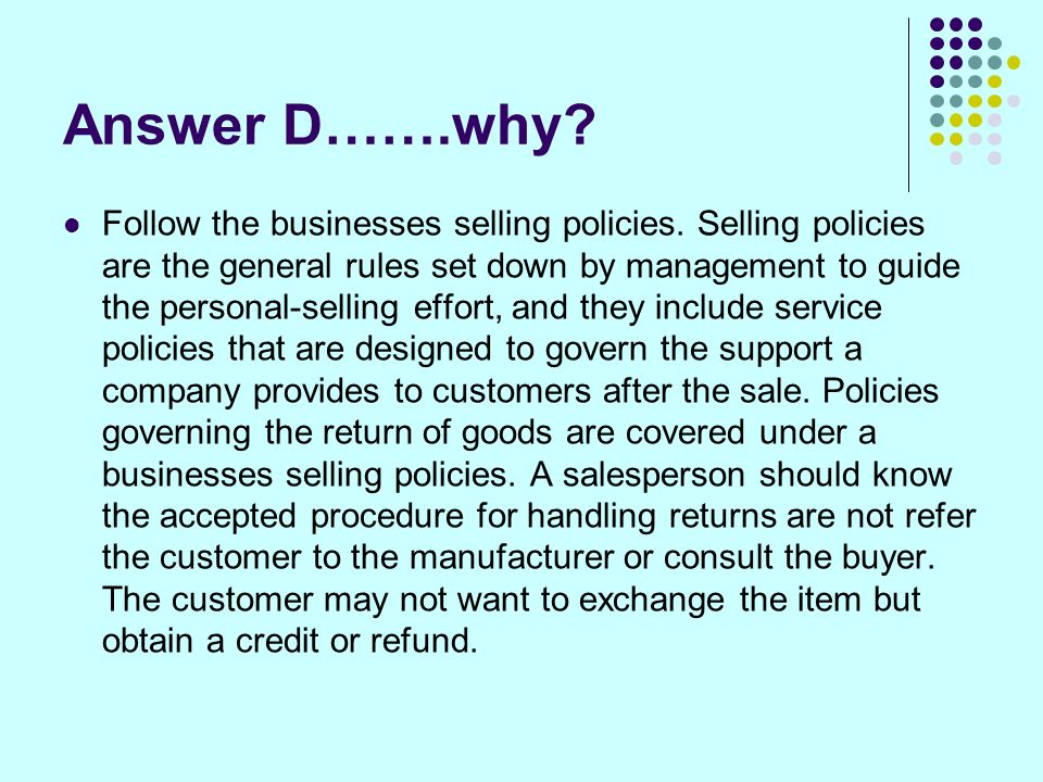 Answer D…….why. Follow the businesses selling policies.