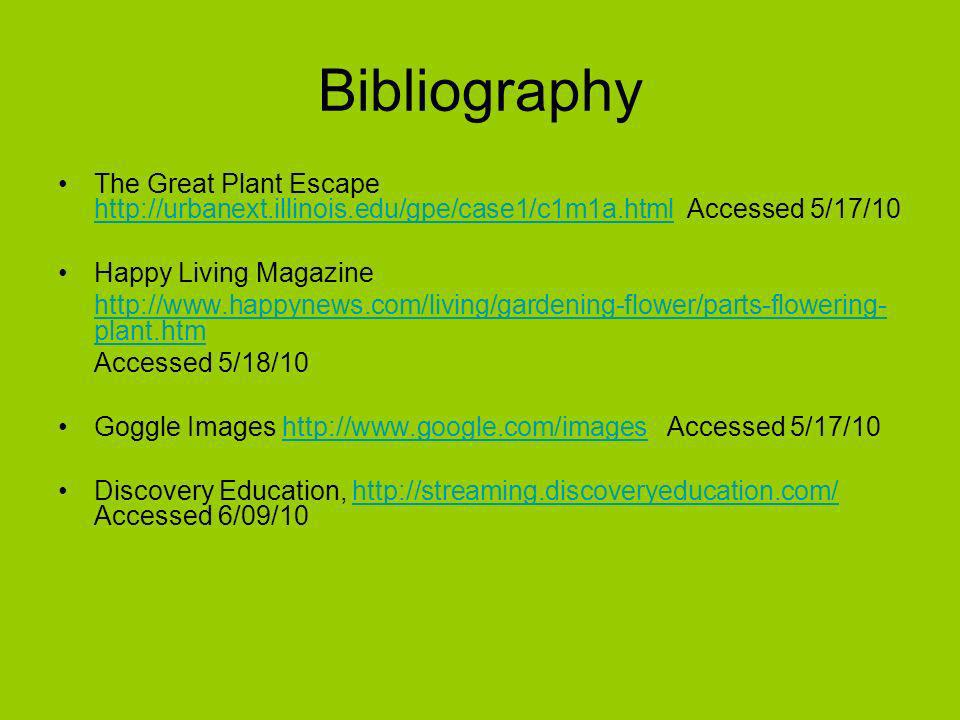 Bibliography The Great Plant Escape http://urbanext.illinois.edu/gpe/case1/c1m1a.html Accessed 5/17/10 http://urbanext.illinois.edu/gpe/case1/c1m1a.ht