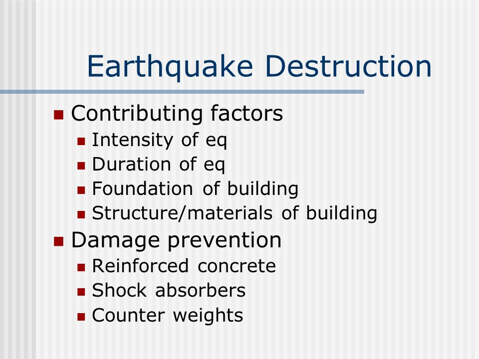 Earthquake Dangers Collapsing structures #1 Fires #2 Landslides Tsunamis Move fast: 500–950 km/hr (300-600 mph) Very long wavelengths Barely noticeable in open ocean