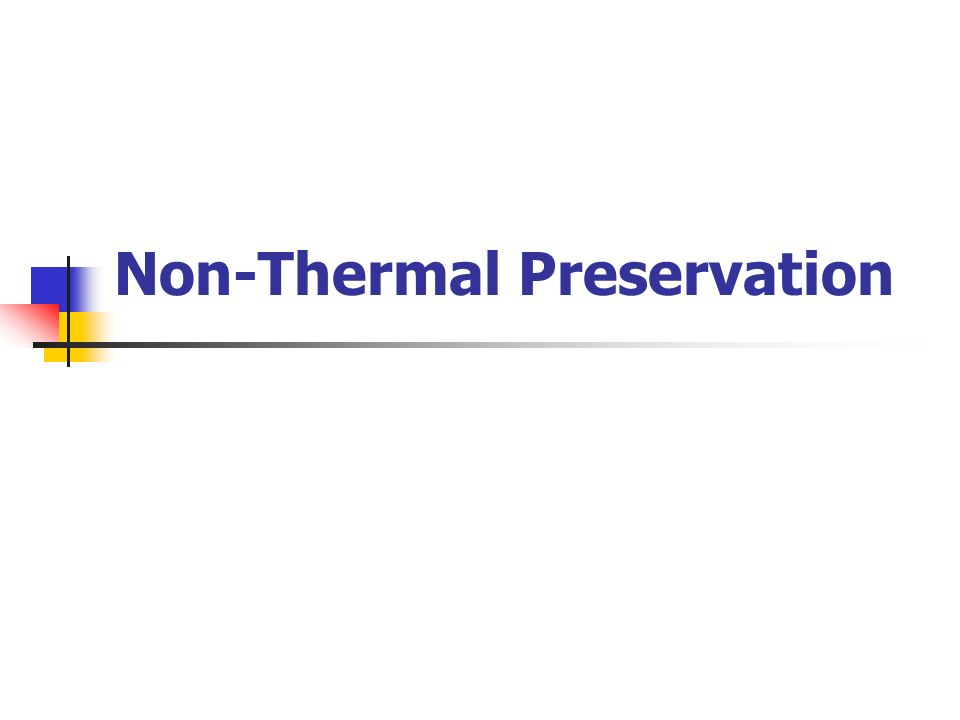 Non-Thermal Preservation