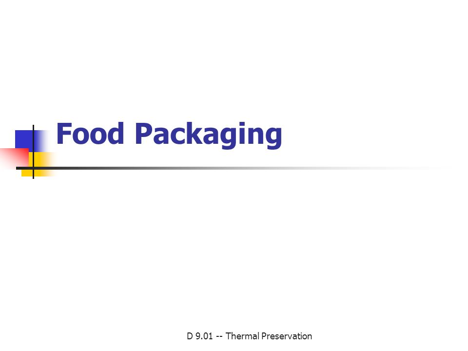 D 9.01 -- Thermal Preservation Food Packaging