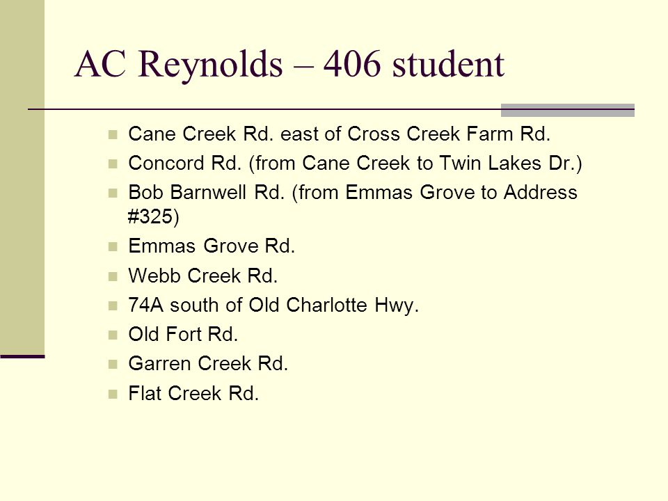 AC Reynolds – 406 student Cane Creek Rd. east of Cross Creek Farm Rd.