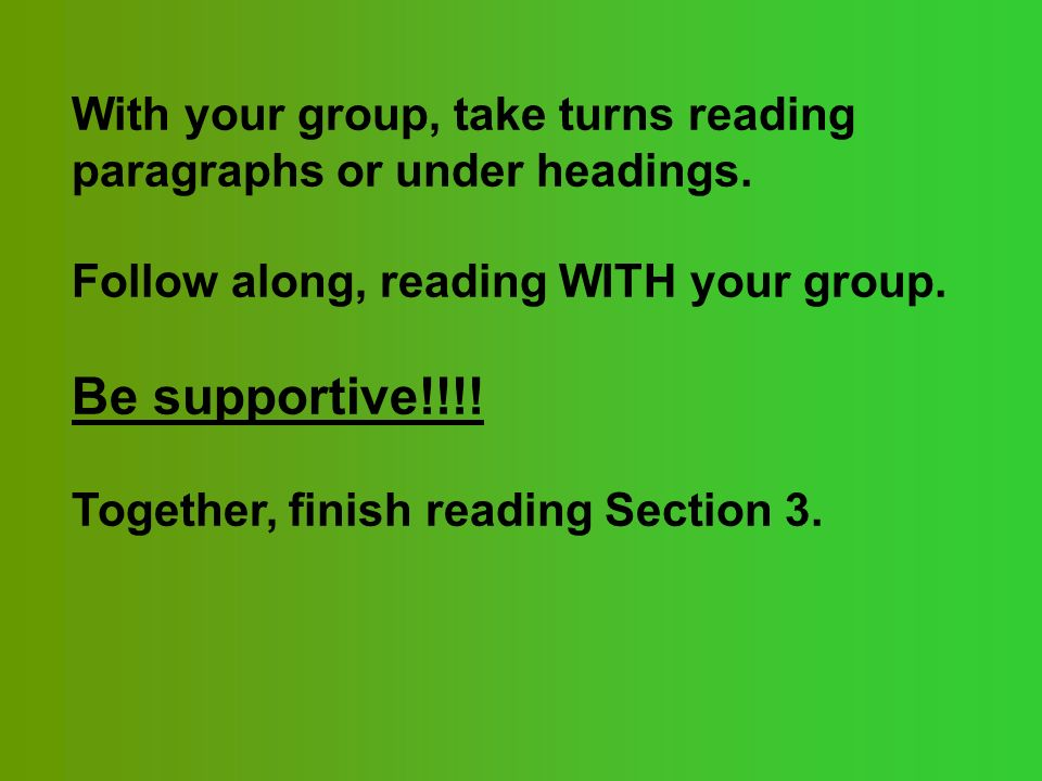 With your group, take turns reading paragraphs or under headings.