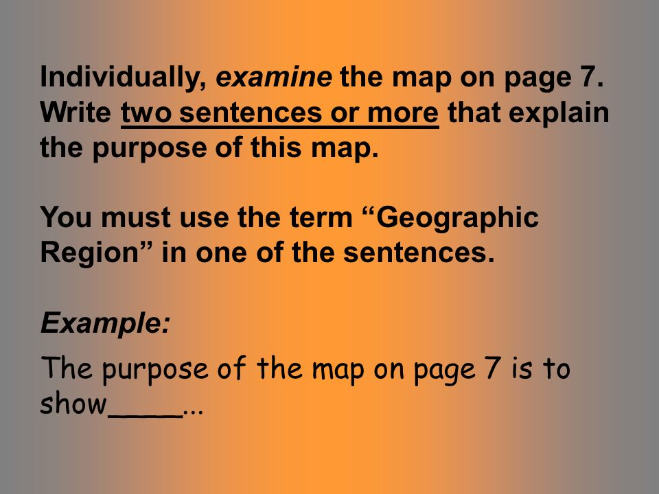 Individually, examine the map on page 7.