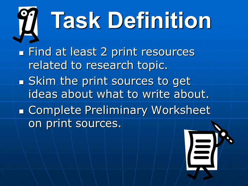 Task Definition Find at least 2 print resources related to research topic.