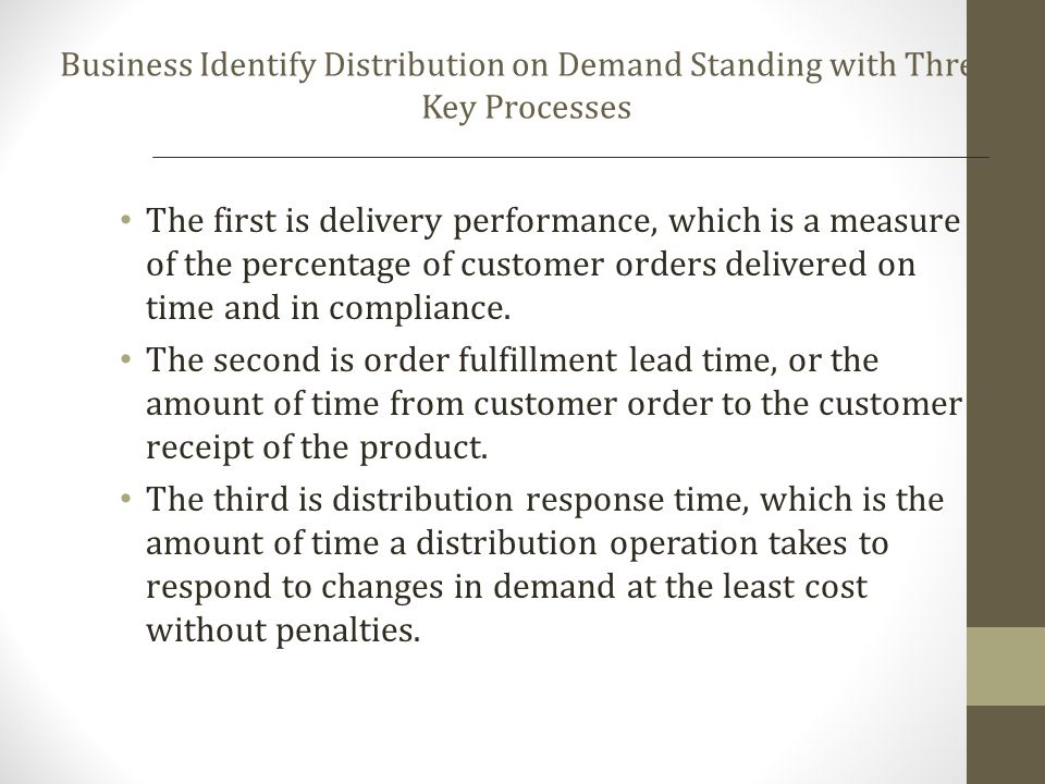 The first is delivery performance, which is a measure of the percentage of customer orders delivered on time and in compliance. The second is order fu