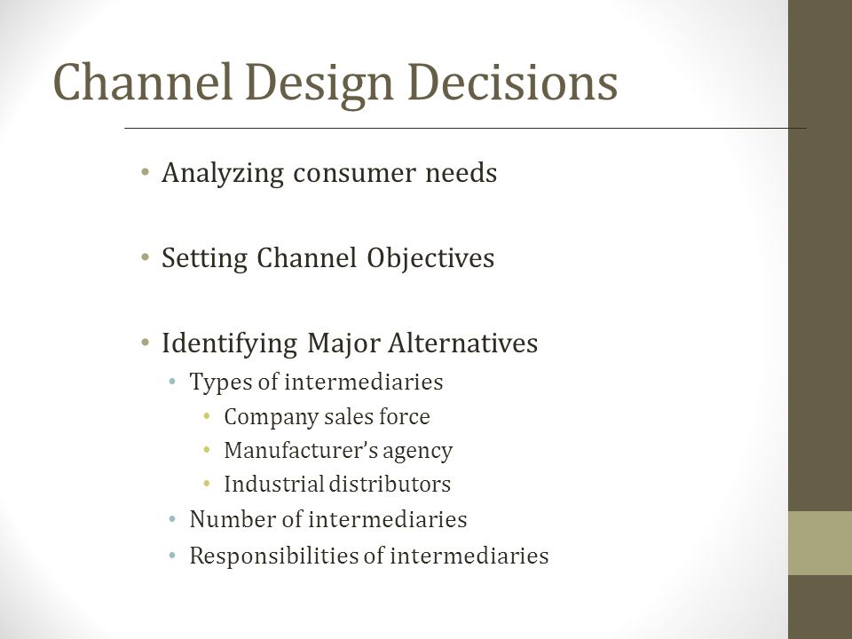 Types of Channel Members/Intermediaries There are a variety of intermediaries that may get involved before a product gets from the original producer to the final user.