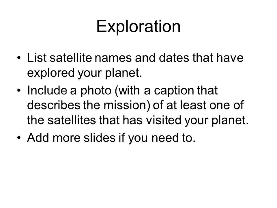 Exploration List satellite names and dates that have explored your planet. Include a photo (with a caption that describes the mission) of at least one
