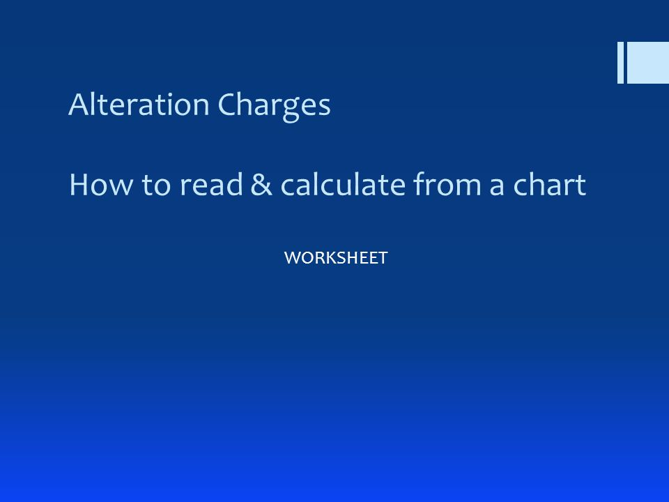 Alteration Charges How to read & calculate from a chart WORKSHEET