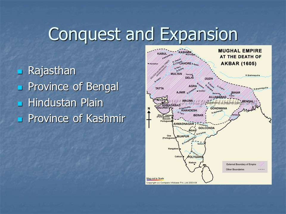 Conquest and Expansion Rajasthan Rajasthan Province of Bengal Province of Bengal Hindustan Plain Hindustan Plain Province of Kashmir Province of Kashmir