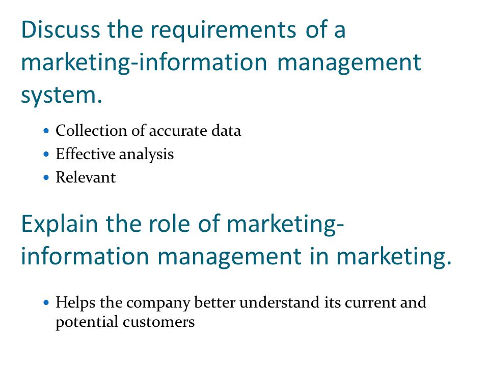 Discuss the requirements of a marketing-information management system.