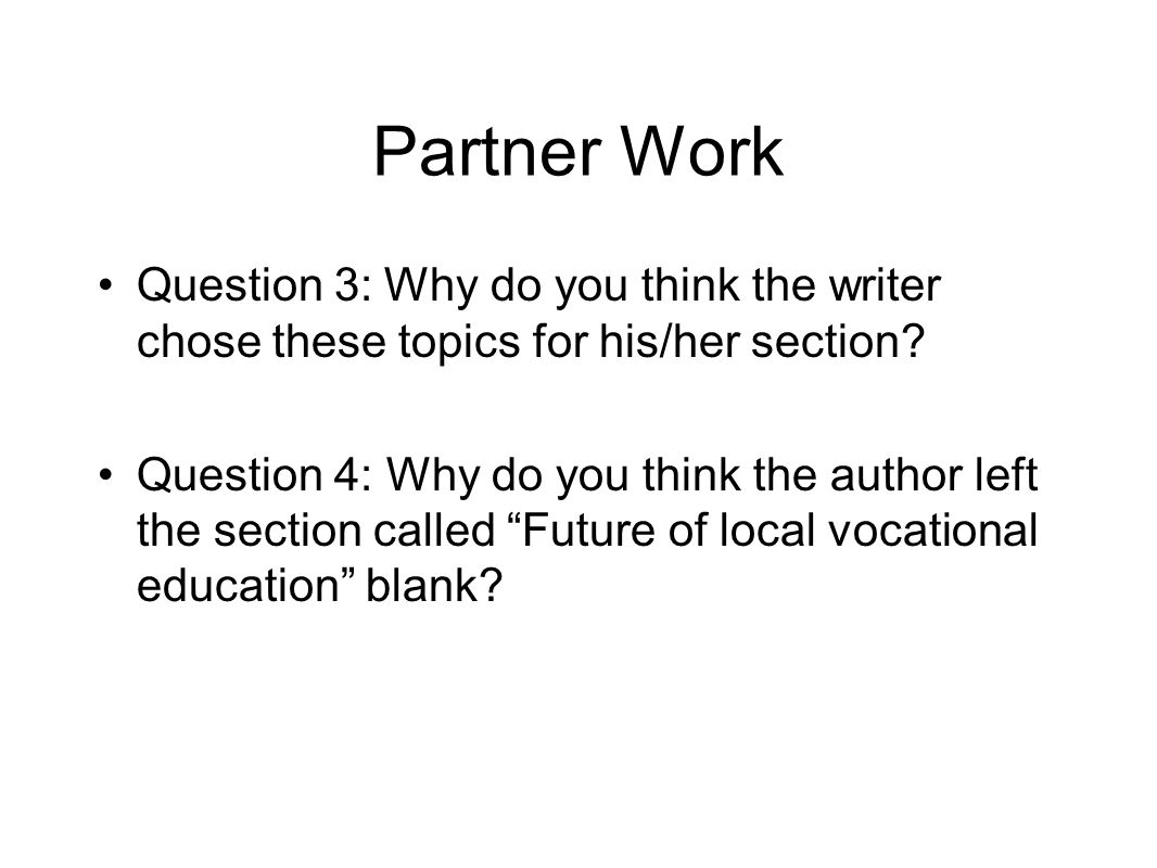 Partner Work Question 3: Why do you think the writer chose these topics for his/her section.
