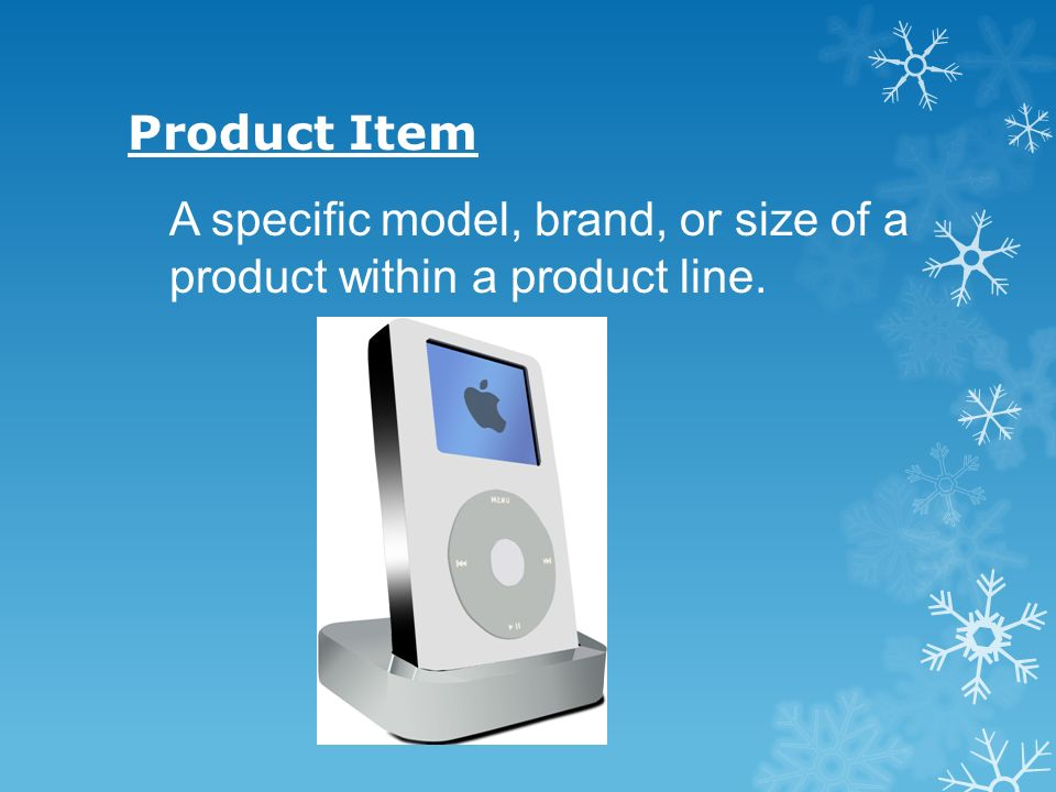 Product Item A specific model, brand, or size of a product within a product line.