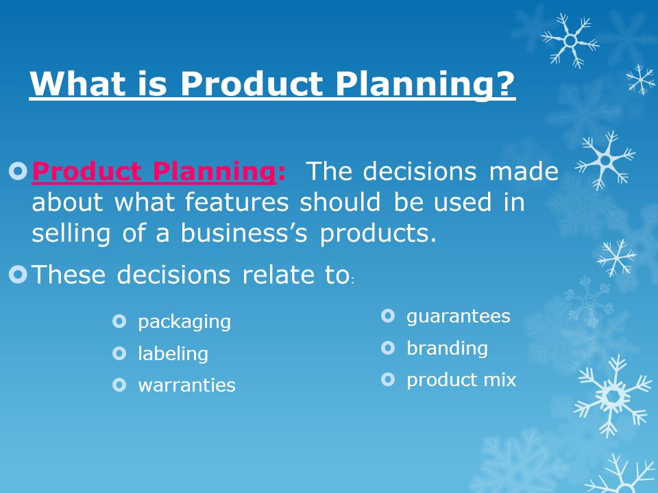 What is Product Planning? Product Planning: The decisions made about what features should be used in selling of a businesss products. These decisions