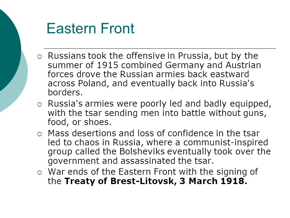 Eastern Front Russians took the offensive in Prussia, but by the summer of 1915 combined Germany and Austrian forces drove the Russian armies back eas