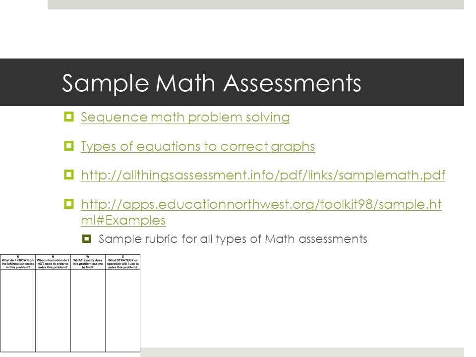 Sample Math Assessments Sequence math problem solving Types of equations to correct graphs http://allthingsassessment.info/pdf/links/samplemath.pdf ht