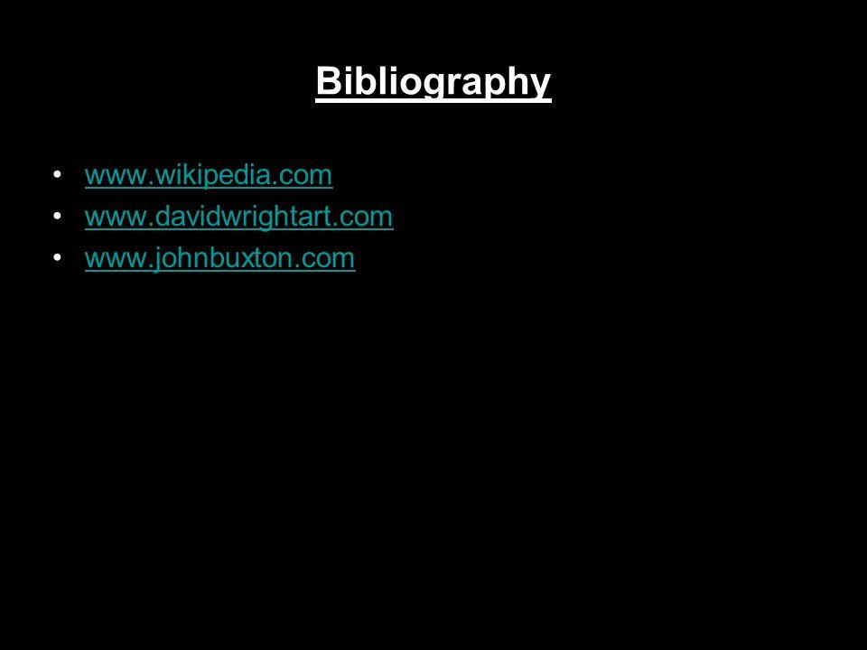 Bibliography www.wikipedia.com www.davidwrightart.com www.johnbuxton.com