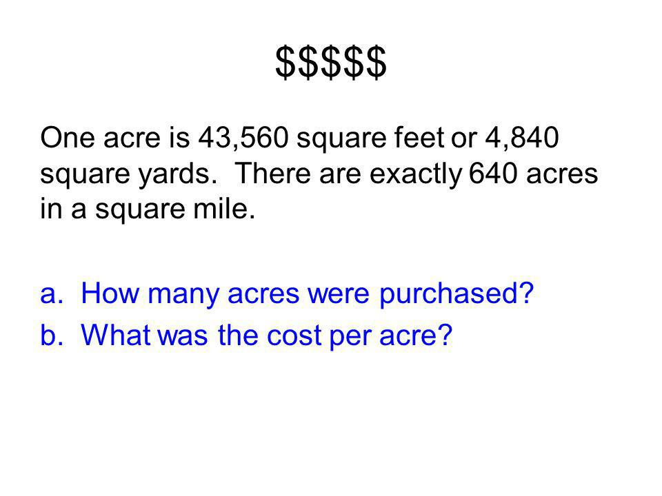 $$$$$ One acre is 43,560 square feet or 4,840 square yards.
