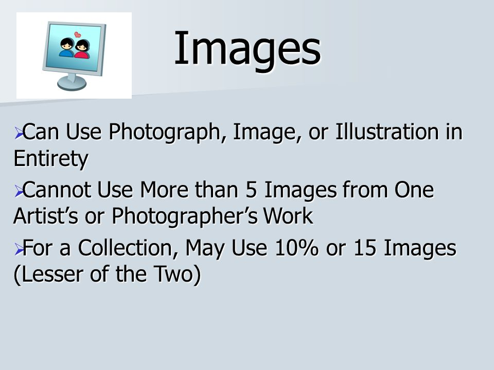 Images Can Use Photograph, Image, or Illustration in Entirety Can Use Photograph, Image, or Illustration in Entirety Cannot Use More than 5 Images fro