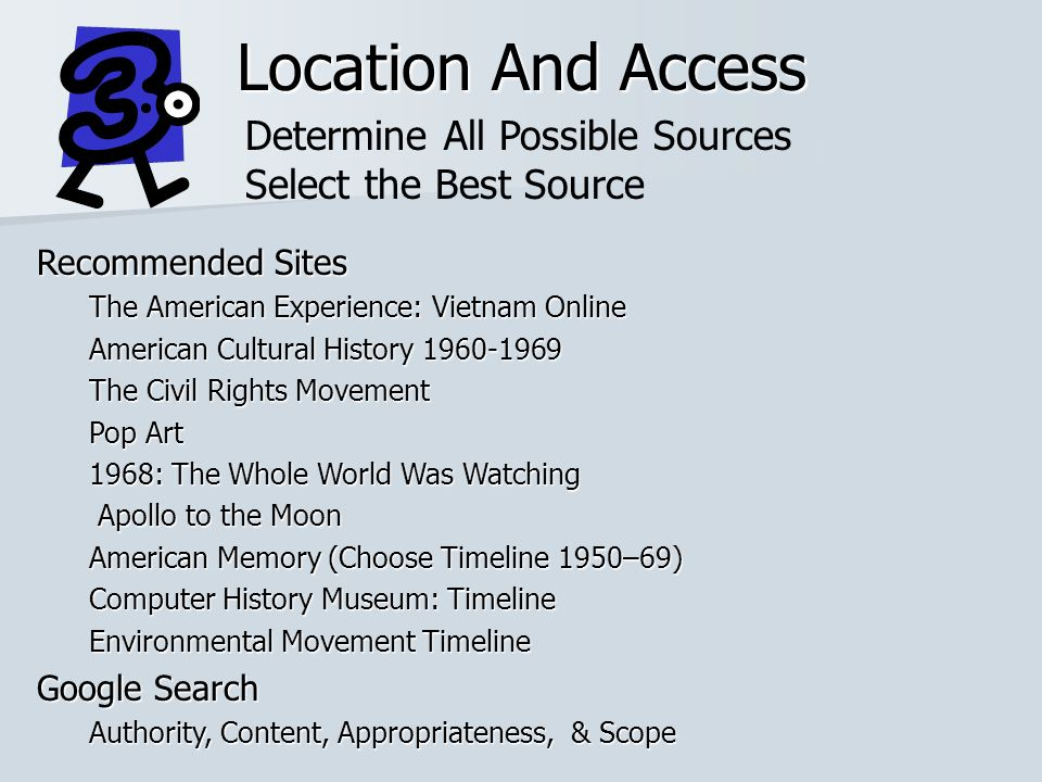 Location And Access Determine All Possible Sources Select the Best Source Recommended Sites The American Experience: Vietnam Online American Cultural