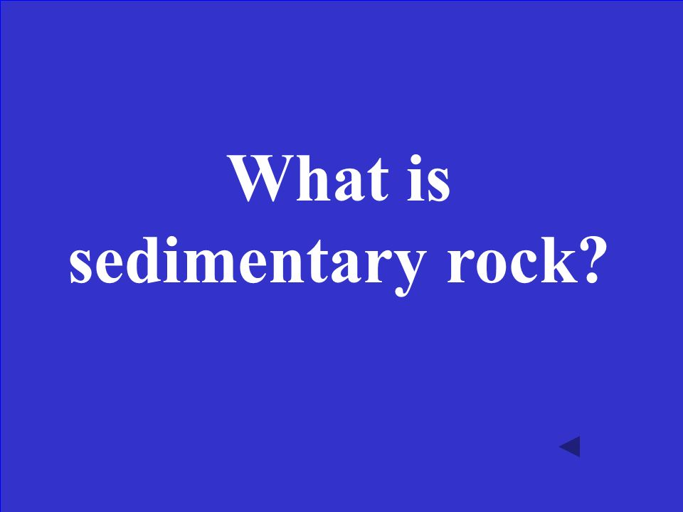 The type of rock formed from cementation and compaction after weathering and erosion.