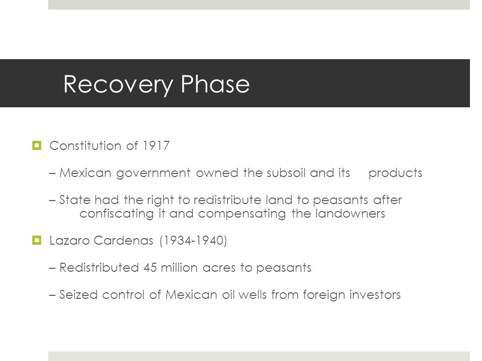 Economy Since the Revolution Substantial land reforms continued Many Mexicans face poverty and unemployment Substantial foreign debt Economic decline – New oil reserves found as world oil prices fell NAFTA