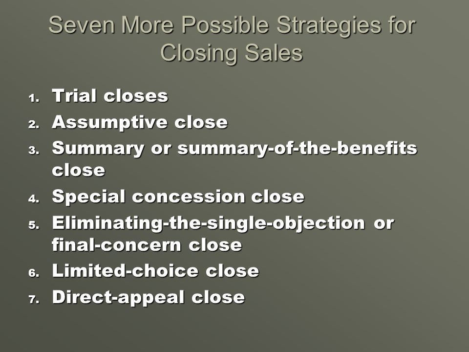 How to Make the Decision to Close the Sale When you have qualified the prospect properly, the buying signs are there and you know they want to buy, ma