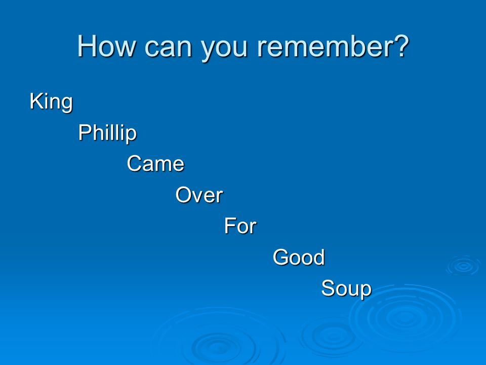 How can you remember? KingPhillipCameOverForGoodSoup