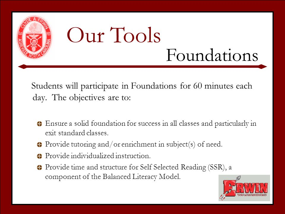 Students will participate in Foundations for 60 minutes each day.