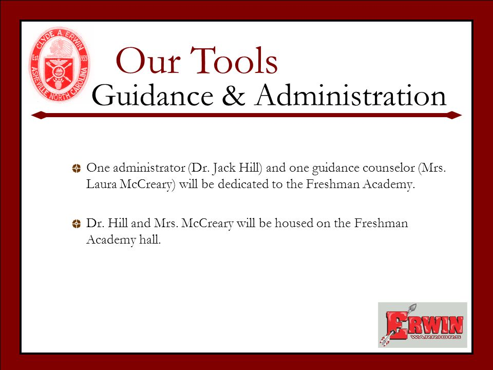 One administrator (Dr. Jack Hill) and one guidance counselor (Mrs.