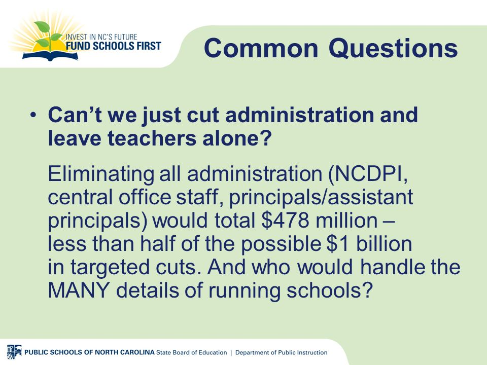 Common Questions Cant we just cut administration and leave teachers alone.