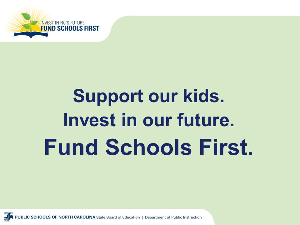 Support our kids. Invest in our future. Fund Schools First.