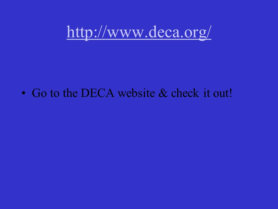 Go to the DECA website & check it out!