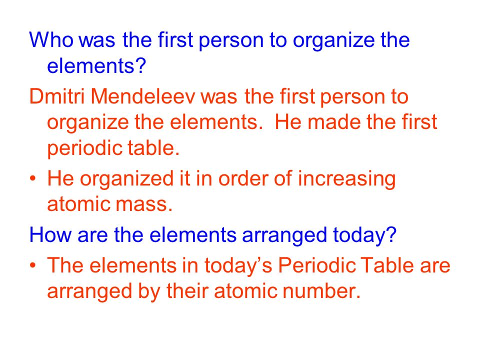Who was the first person to organize the elements.