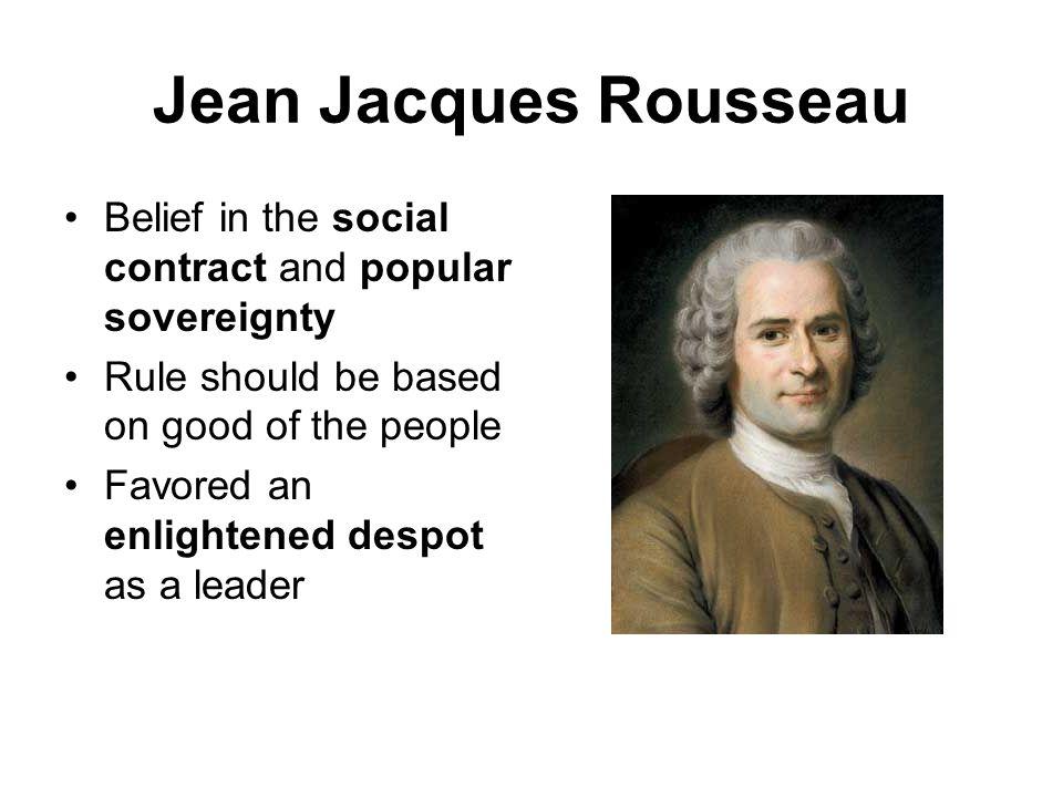 Jean Jacques Rousseau Beliefs Jean Jacques Rousseau Belief
