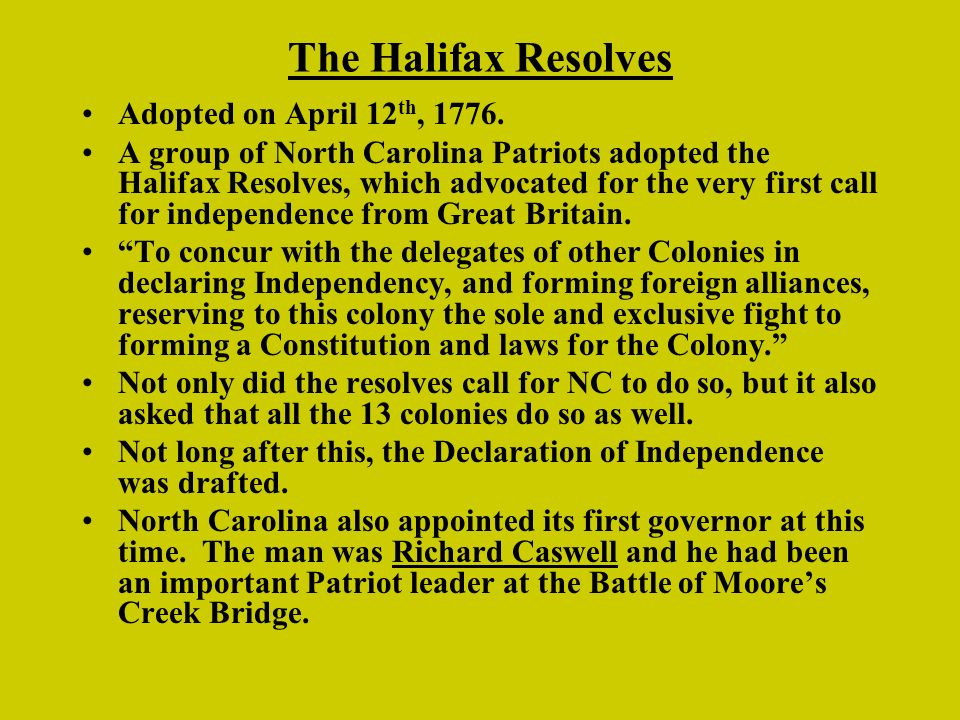 The Halifax Resolves Adopted on April 12 th, 1776.