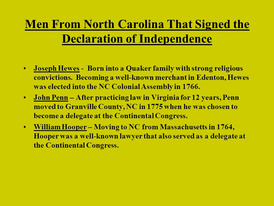 Men From North Carolina That Signed the Declaration of Independence Joseph Hewes - Born into a Quaker family with strong religious convictions.