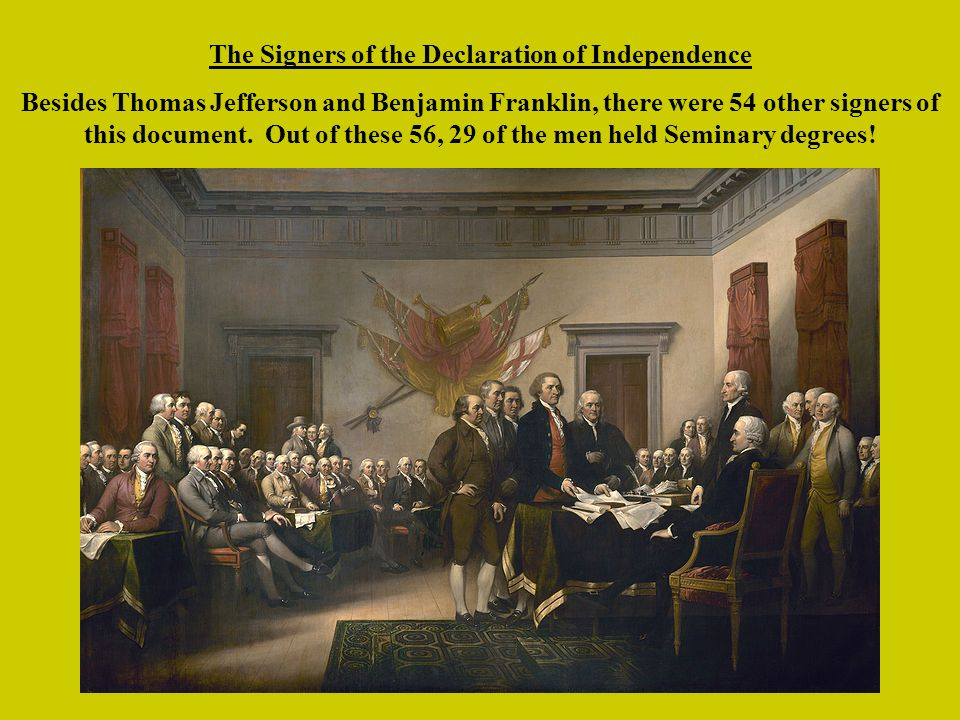 The Signers of the Declaration of Independence Besides Thomas Jefferson and Benjamin Franklin, there were 54 other signers of this document.